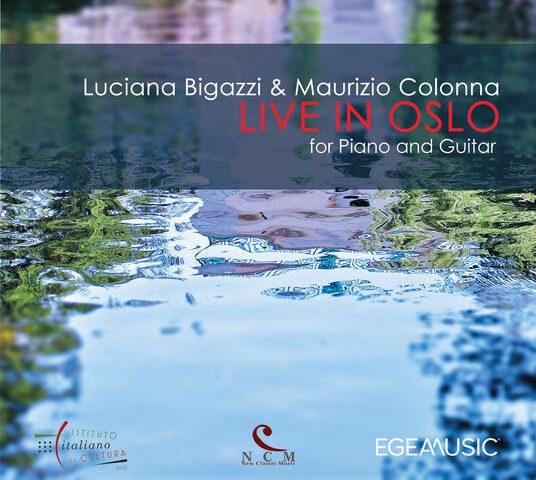 Luciana Bigazzi & Maurizio Colonna – Live in Oslo (NCM New Classic Music cd 013)