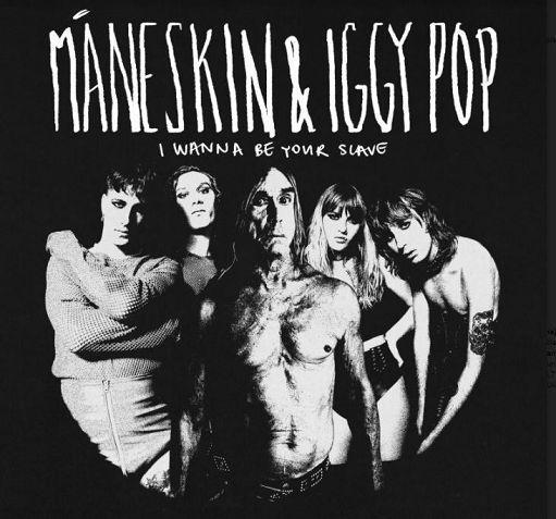 I Wanna Be Your Slave (collaborazione tra Iggy Pop e Maneskin) in uscita Venerdì 6 Agosto 2021