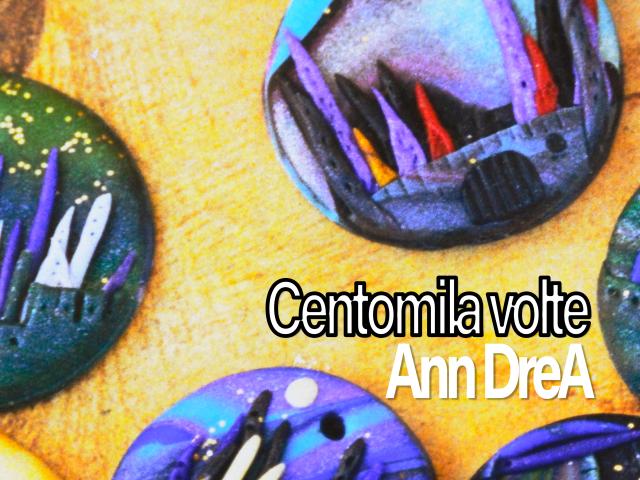 Un esordio che ne vale… Centomila: quello di Ann DreA