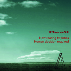 Dear – New roaring twenties / Human decision required (NML New Model Label 199)