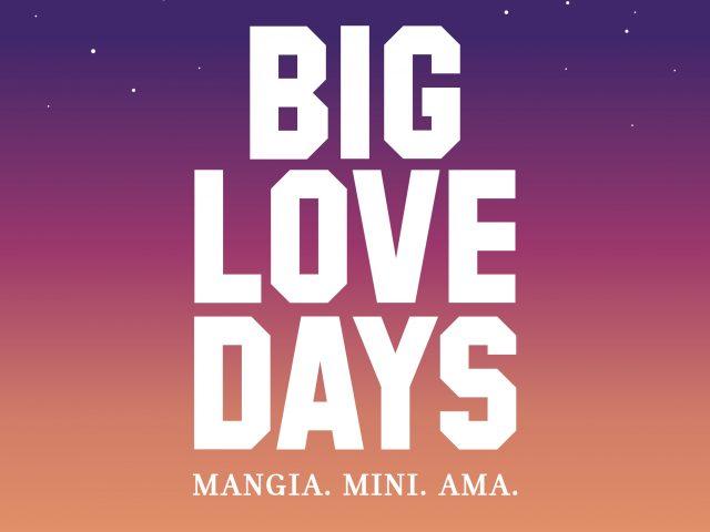 Mini Big Love Days: il 2 e 3 ottobre la call to action pop