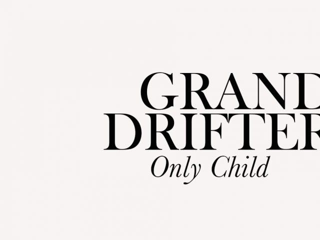 Grand Drifter: la dolce malinconia del figlio unico